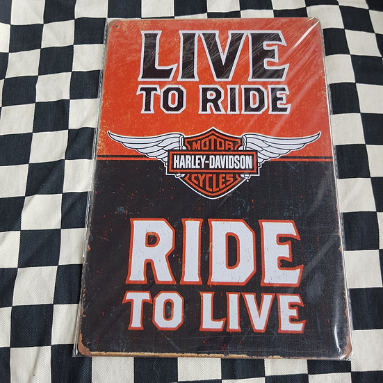 Tin Sign Repro 20x30 Live to Ride , Ride to Live