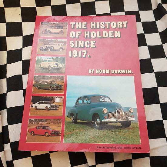 The History of Holden Since 1917 by Norm Darwin Softcover