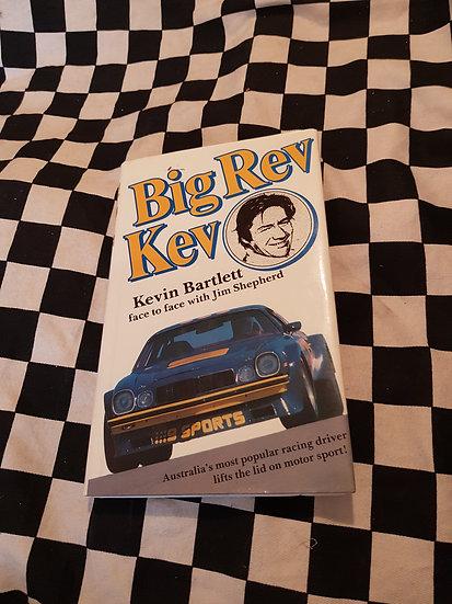 BIG REV KEV Kevin Bartlet Face to Face with Jim Shepherd. Motor Racing Book