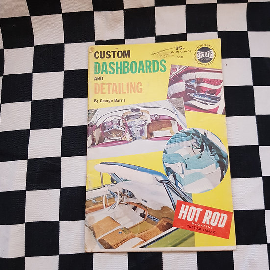 Little Pages Custom Dashboards & Detailing BY GEORGE BARRIS Hot Rod Magazine