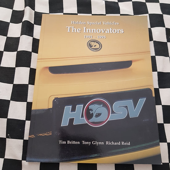 Holden Special Vehicles The Innovators 1991-1995 HSV Book