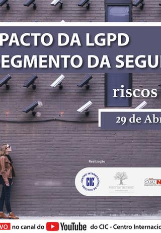 O IMPACTO DA LGPD NO SEGMENTO DA SEGURANÇA | riscos & cautelas