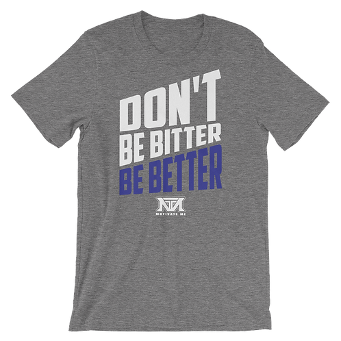 Don't be bitter...