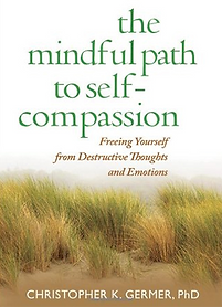 Mindful Path to Self-Compassion- Chris G