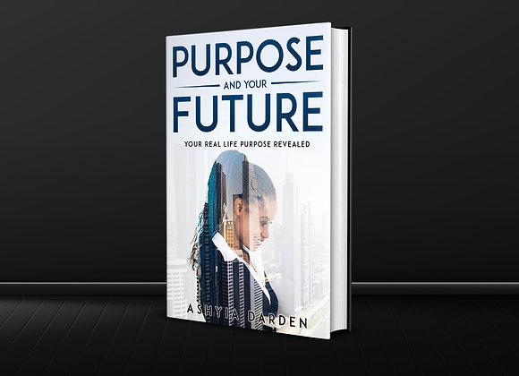 Pre-Order Purpose And Your Future Book