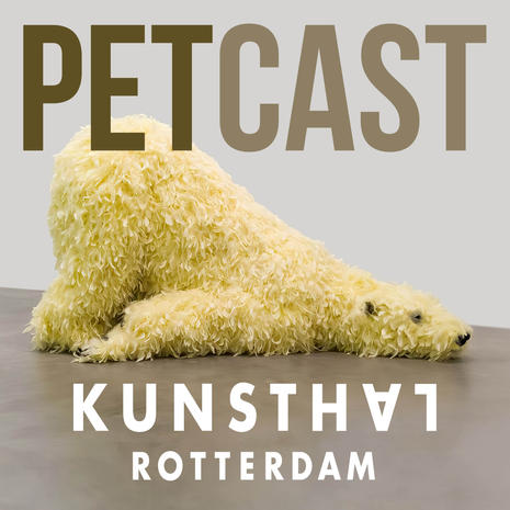 PETCAST Kunsthal Rotterdam