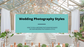 How to Pick a Wedding Photographer Based on their Wedding Photography Style