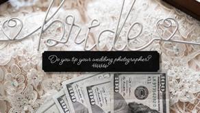Do you tip your wedding photographer?