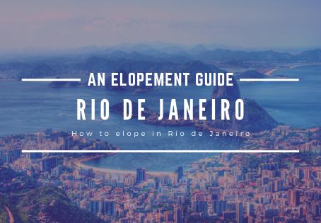 How to Elope in Rio De Janeiro, Brazil