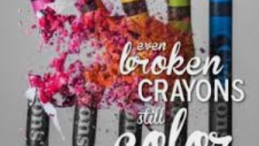 Life sometimes can be rough, but broken crayons 🖍still color. #NOWCOLORON