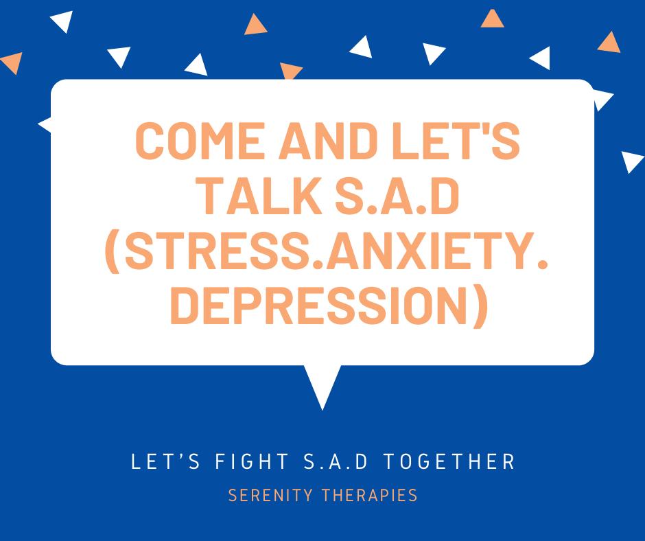 Sod being SAD (stress.anxious.depressed)
