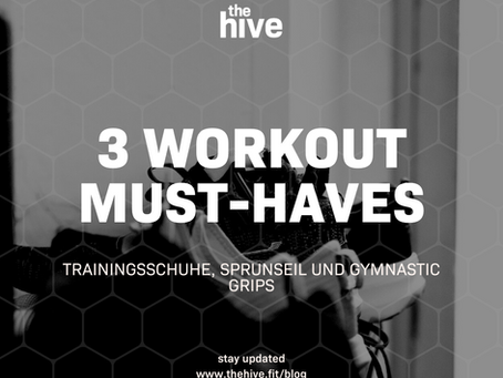 3 Musthaves für dein Cross Training