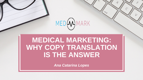 Medical marketing: why copy translation is the answer