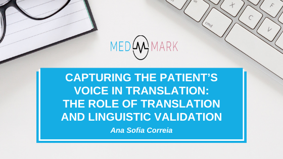 Capturing the patient's voice in translation - Part One: The role of translation and linguistic validation