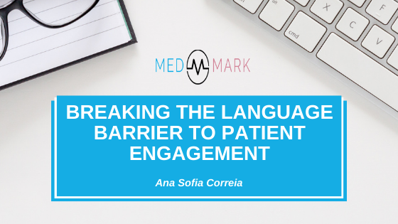 Breaking the language barrier to patient engagement
