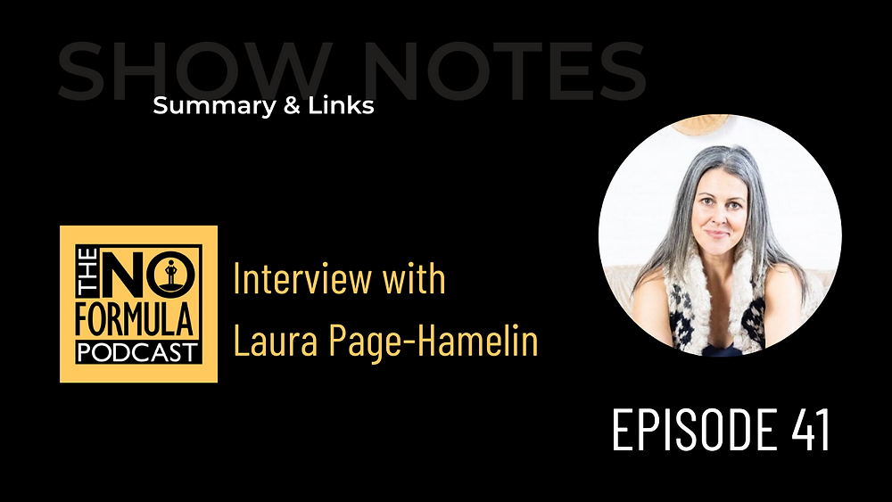 Show Notes for Interview with Laura Page -Hamelin on The No Formula Podcast