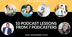 10 Lessons from 7 Podcasters
