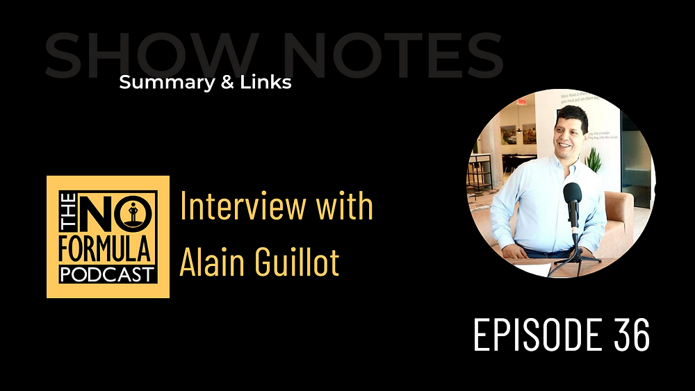 Interview with Alain Guillot on The No Formula Podcast