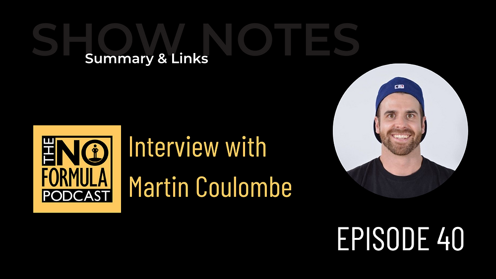 Interview with Martin Coulombe on The No Formula Podcast