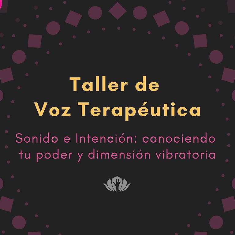 Taller de Voz Terapéutica: Sonido e Intención: conociendo tu poder y dimensión vibratoria
