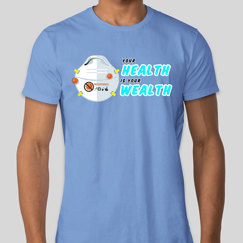 your HEALTH is your WEALTH shirt