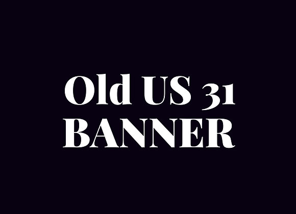 Banner - Old US 31