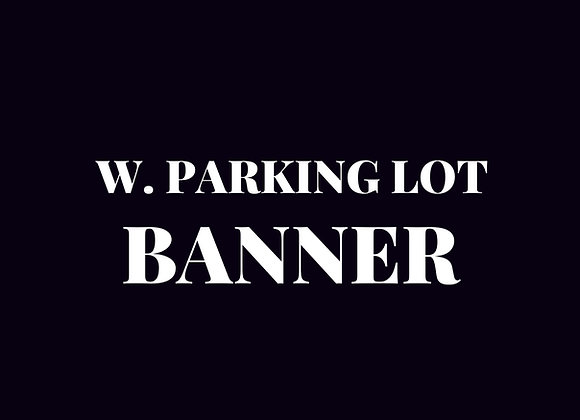 Banner - West Parking Lot