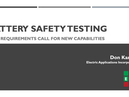 EAI's Support to Changing Requirements for Battery Safety Testing
