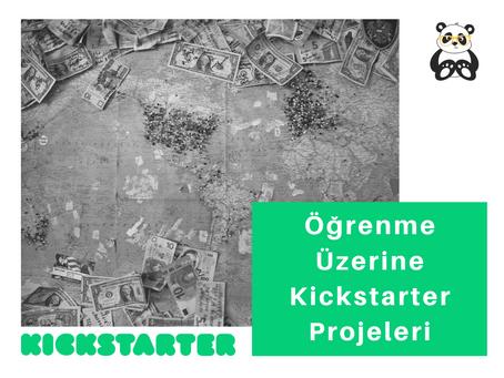 Öğrenme Üzerine Kickstarter Projeleri