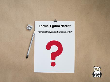Formal Eğitim Nedir? Formal olmayan eğitimler nelerdir?