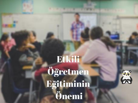 Etkili Öğretmen Eğitiminin Önemi