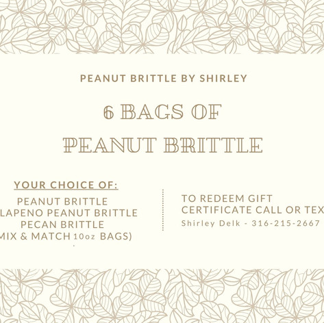 6 - 10oz. Bags of Peanut Brittle By Shirley