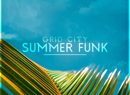 EP Review: Grid City - Summer Funk [Bay 6 Recordings]