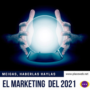 MARKETING Y MEIGAS EN EL 2021