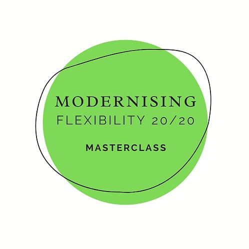 Modernising Flexibility 20/20