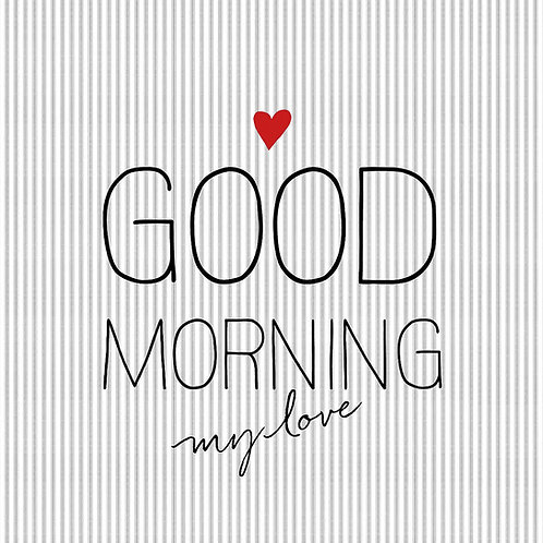 Serviette Good Morning my Love