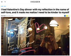 I had Valentine's Day dinner with my reflection in the name of self-love, and it made me realize I need to be kinder to myself