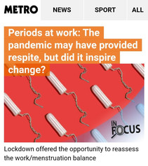 Periods at work: The pandemic may have provided respite, but did it inspire change?