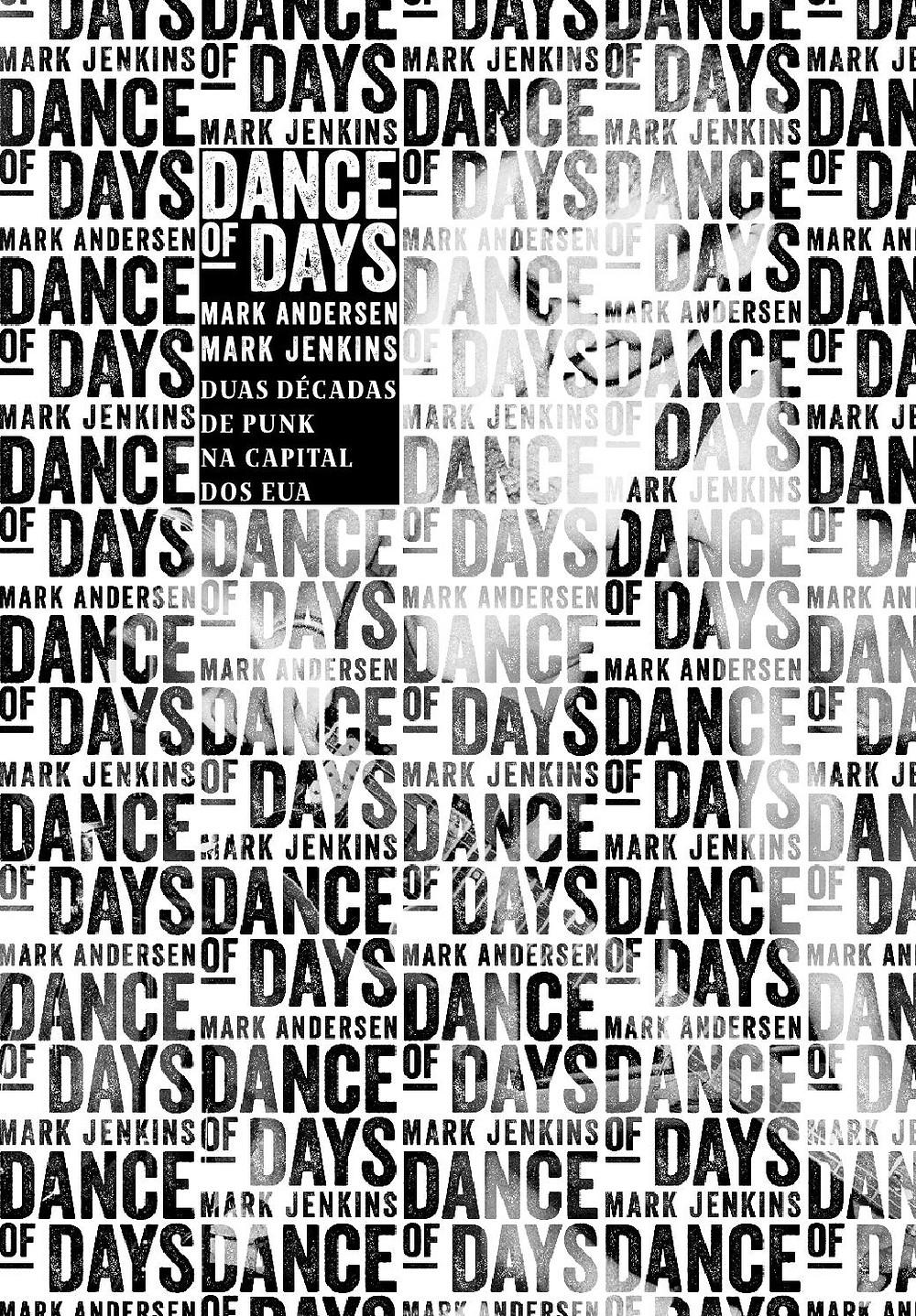 Livro Dance of Days: Duas Décadas De Punk Na Capital dos EUA.