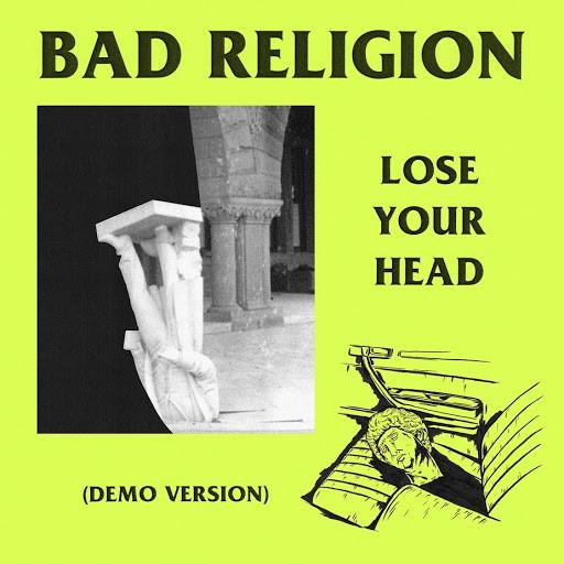 A banda Bad Religion lançou essa semana a versão demo da música Lose Your Head!