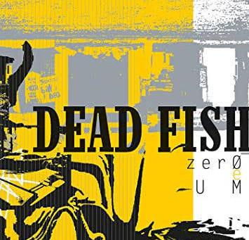 1 Disco por Dia | Dead Fish - Zero e Um