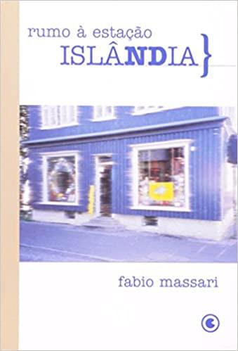 Livro Rumo à Estação Islândia, de Fabio Massari.
