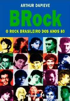 Livro BRock – O Rock Brasileiro dos Anos 80, de Arthur Dapieve.