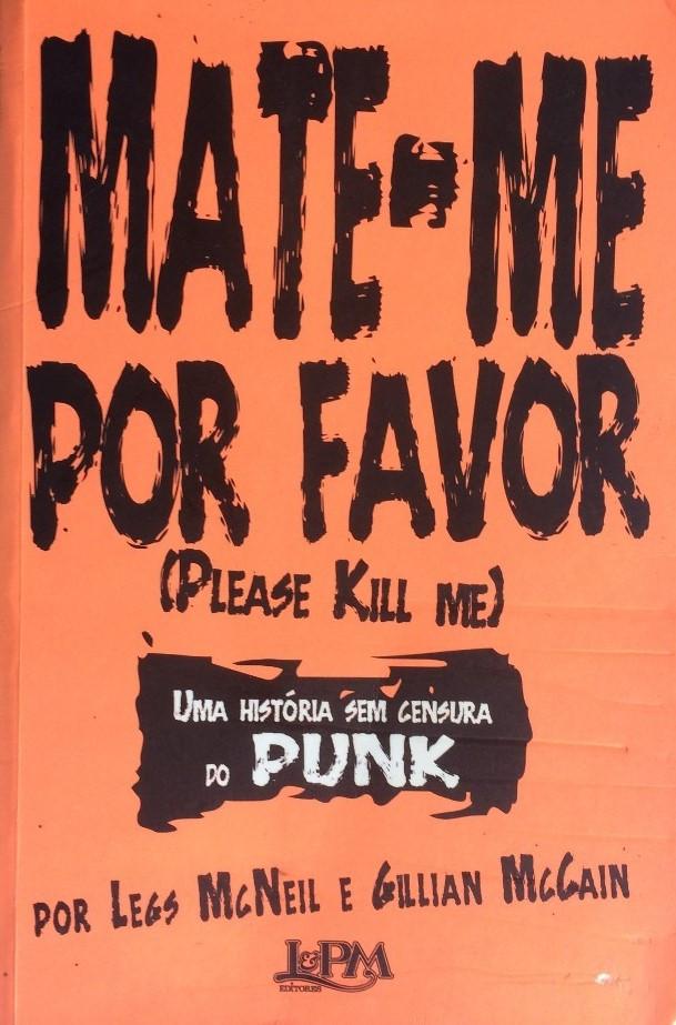Livro Mate-Me Por F.avor – Uma História Sem Censura do Punk