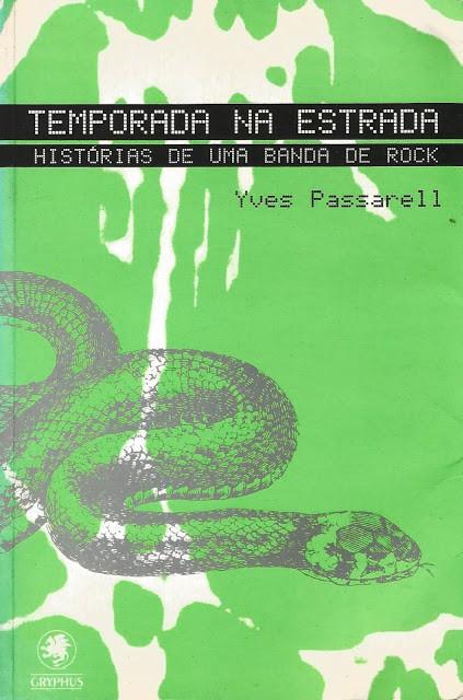 Livro Temporada na Estrada – Histórias de Uma Banda de Rock, de Yves Passarell.