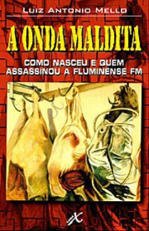 Livro A Onda Maldita, de  Luiz Antonio Mello.