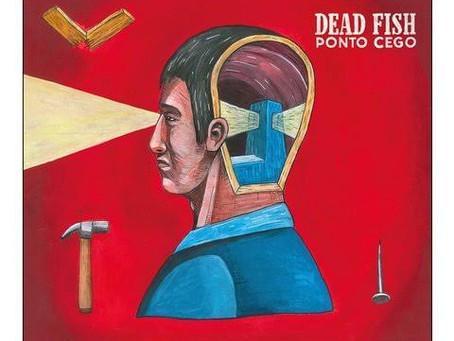 Nos Fones | Dead Fish
