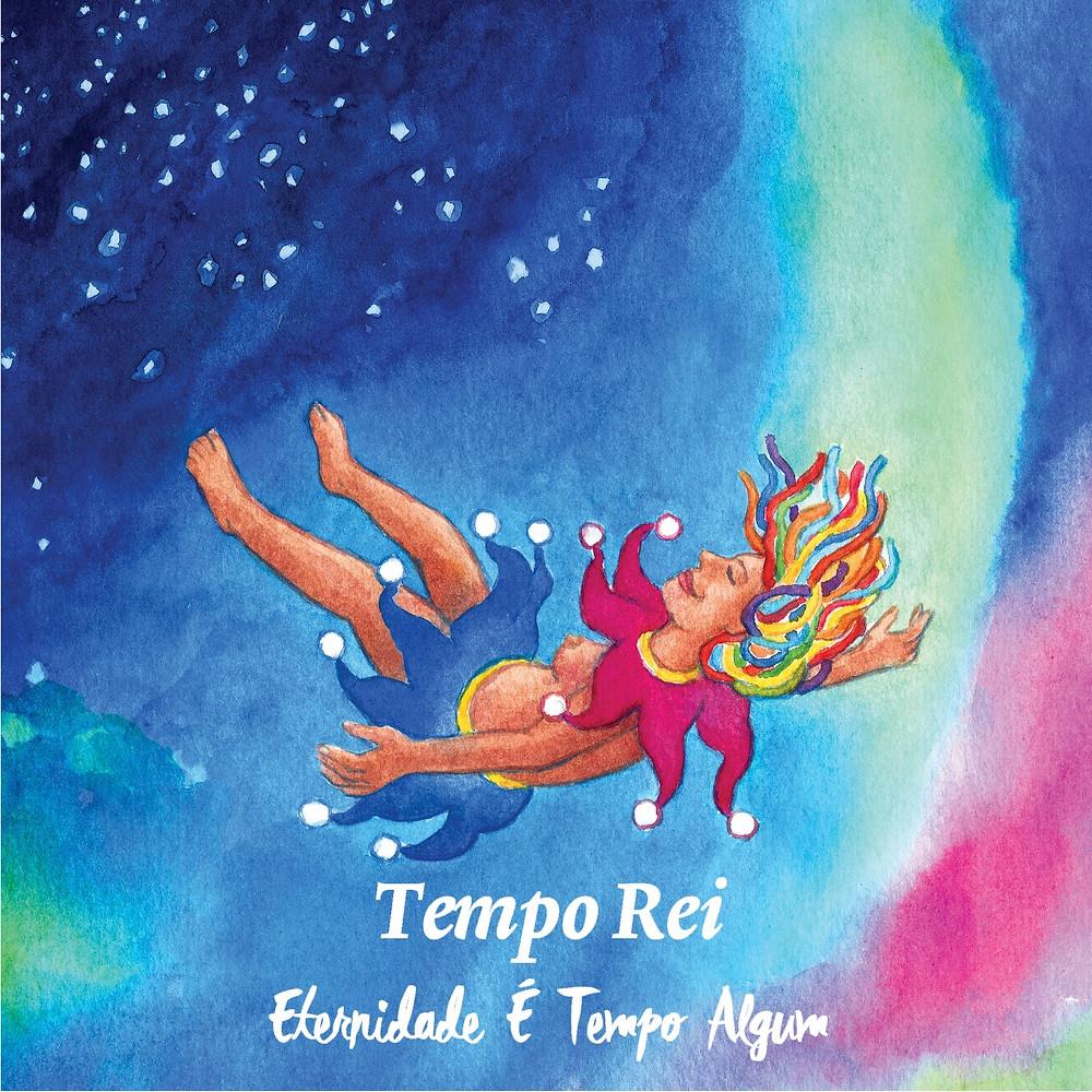 Eternidade é Tempo Algum é o primeiro álbum da banda carioca Tempo Rei.