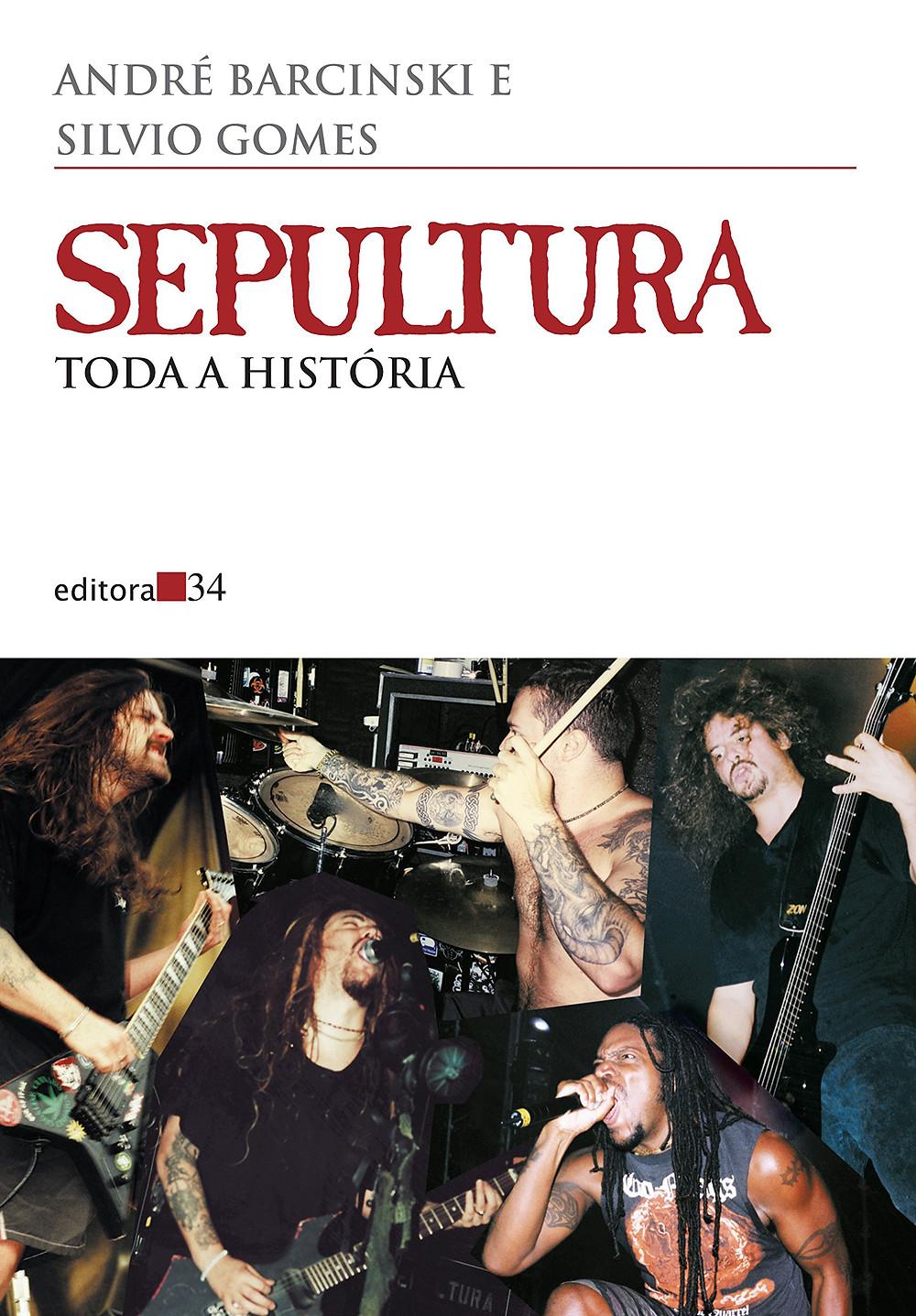 Livro Sepultura: Toda a História, da Editora 34.