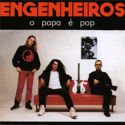 Engenheiros do Hawaii - O Papa é Pop